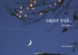 vapor trail… -旅の記憶-