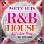 PARTY HITS R&B HOUSE 2014 2nd Half Mixed by DJ HIROKI