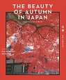 THE BEAUTY OF AUTUMN IN JAPAN LIVING WITH MAPLE LEAVES