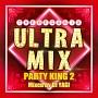 ULTRA MIX -PARTY KING2- Mixed by DJ YAGI