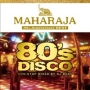 MAHARAJA 80's DISCO ~30th Anniversary BEST~