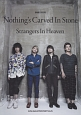 Nothing's Carved In Stone/Strangers In Heaven