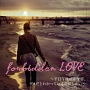 forbidden LOVE~平日午後の素顔恋。ダメだとわかっている恋がしたい~
