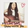 My Love Song/Snow with you
