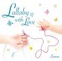 Lullaby with Love~愛を紡ぐ子守唄~