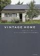 VINTAGE HOME ヴィンテージハウスで楽しむスタイルのある暮らし