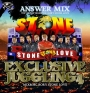 STONE LOVE ANSWER MIX-EXCLUSIVE JUGGLING 4-