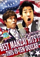 BEST MANZAI HITS !?~THIS IS TEN DOLLAR~