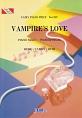 VAMPIRE'S LOVE by VAMPS ピアノソロ・ピアノ&ヴォーカル