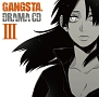 ドラマCD「GANGSTA.」 3
