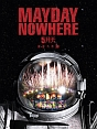 MAYDAY NOWHERE MOVIES (3D BLU-RAY) + LIVE IN LIVE (DVD)