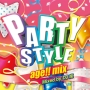 PARTY STYLE -age!! mix- Mixed by DJ嵐