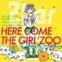 HERE COME THE GIRL'ZOO