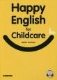 Happy English for Childcare 保育のための基礎英語