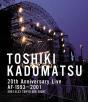 TOSHIKI KADOMATSU 20th Anniversary Live AF-1993~2001-2001.8.23 東京ビッグサイト西屋外展示場-