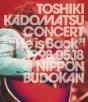"""TOSHIKI KADOMATSU CONCERT """"He is Back"""" 1998.05.18 日本武道館(通常盤)"""