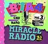Miracle Radio -2.5kHz-vol.3