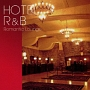 (TSUTAYA限定)HOTEL R&B -Romantic Lounge-