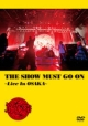 THE SHOW MUST GO ON ~Live In OSAKA~(通常盤)