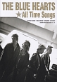 THE BLUE HEARTS/All Time Songs