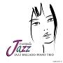 エヴァーグリーン・ジャズ ジャズ・バラード&ピアノ・トリオ