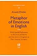 Metaphor of emotions in English with special reference