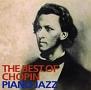 ザ・ベスト・オブ・ショパン-ピアノ・ジャズ