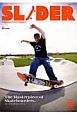 SLIDER 特集:スケーターたちのマスターピース+長瀬智也の巻頭コラム vol.22 Skateboard Culture Magazi(22)