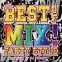 THE BEST OF MIX!-PARTY STYLE- Mixed by DJ HIROKI
