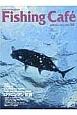 Fishing Cafe SPRING2015 特集:巨魚が誘う釣り人たちの物語 ロウニンアジ伝説 (50)