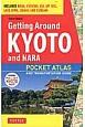 GETTING AROUND KYOTO AND NARA [PB POCKET ATLAS AND TRANSPOR