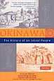Okinawa The History of an Island