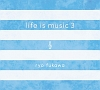 life is music 3