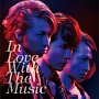 In Love With The Music(A)(DVD付)