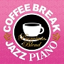 COFFEE BREAK JAZZ PIANO - PREMIUM BLEND