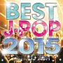 BEST J-POP 2015-SPECIAL 50 HITS-Mixed by DJ ASH