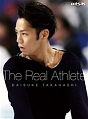 高橋大輔 The Real Athlete