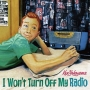 I Won't Turn Off My Radio