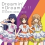 Dreamin'×Dreamin'!!