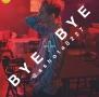 BYE×BYE(DVD付)