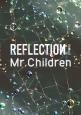 Mr.Children/REFLECTION{Naked}
