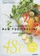 RAW FOOD RECIPE まるごとそのまま野菜を食べよう<増補改訂版>