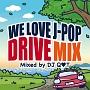 WE LOVE J-POP DRIVE MIX Mixed by DJ Q・T