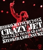 "男祭2015 ""CRAZY JET"" 2015.5.5 at TSUTAYA O-EAST"