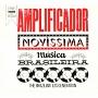 AMPLIFICADOR - NOVISSIMA MUSICA BRASILEIRA: THE BRAZILIAN 10'S GENERATION