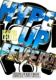 HYPE UP FEVER!! -HYPE UP RECORDS OFFICIAL VIDEO MIXXX-