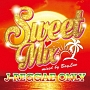 SWEET MIX ~J-REGGAE ONLY~
