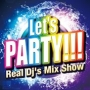 (TSUTAYA限定)Let's Party - Real Dj's Mix Show -