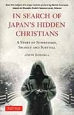 IN SEARCH OF JAPAN S HIDDEN CHRISTIANS [PB] A STORY OF SUPPRESSION,SE