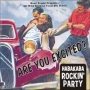 ARE YOU EXCITED? ~HABAKABA ROCKIN' PARTY~